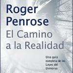 El camino a la realidad – Roger Penrose