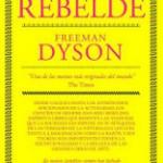 El científico rebelde – Freeman Dyson